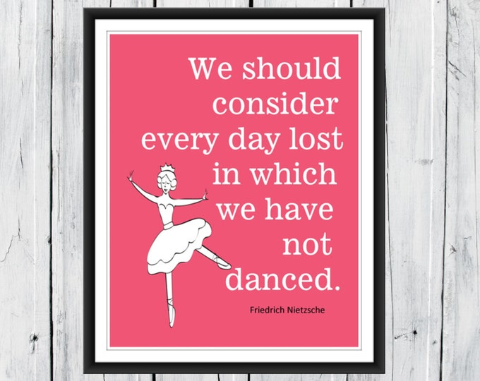 Dance and Ballerina Quote Print