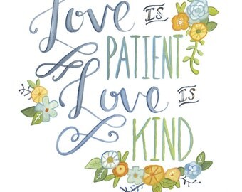 Love is Patient Print