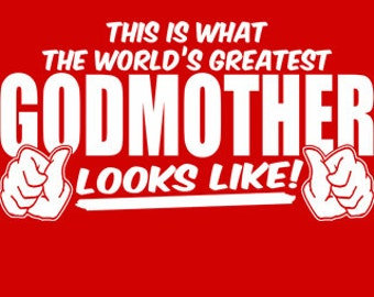This Is What The World's Greatest GodMother Looks Like T-Shirt Funny Mother's Day God Mother Gift Tee Shirt Tshirt Womens S-2XL