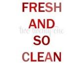 So Fresh, So Clean Art Print (Digital Download) (Red)