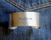 "Unisex Modern Personalized Cuff Bracelet - Hand stamped Birthdate, name or message,1"" Wide, Handhammered aluminum, Broad Cuff Bracelet,"