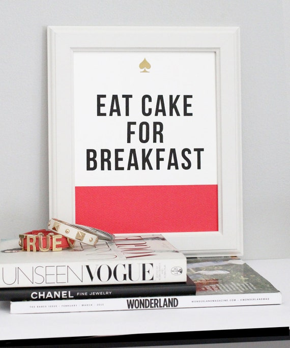 "Eat Cake For Breakfast - 8 x 10"" Print"