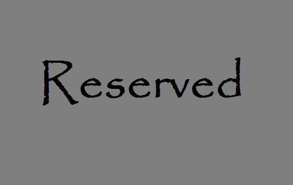 RESERVED BY MARTHA