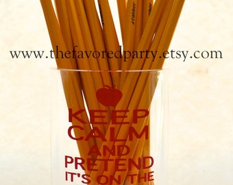 Keep Calm and Pretend it's on the Lesson Plan - Pencil Cup