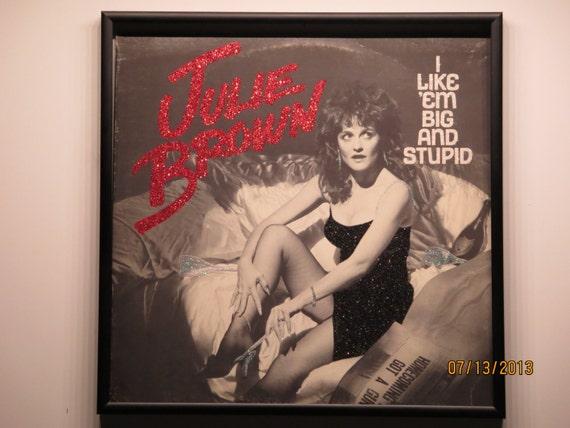 Glittered Record Album - Julie Brown - I Like 'em Big and Stupid