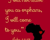 John 14:18 - I Will Not Leave You As Orphans Print