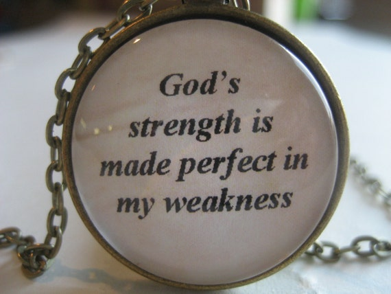 God's Strength Is Made Perfect In My Weakness Scripture