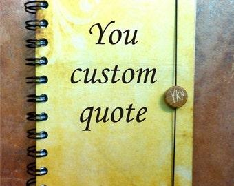 Custom notebook, Personalized Journal, Notebook with quote, Notebook journal, Perosonalised journal, Handmade Journal, Quotes journal