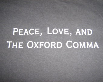 Peace, Love, and The Oxford Comma Tshirt