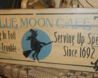Blue Moon Cafe Primitive Sign