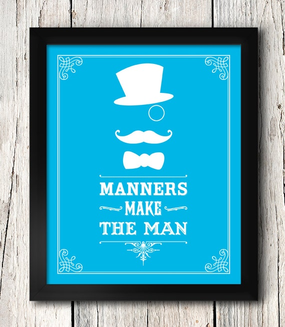 "essay manners make man ""manners maketh man"" is a marvelous quote from the kingsman movie, which is a very good and funny movie with plenty of great actors the quote comes from a book william horman wrote in 1519."