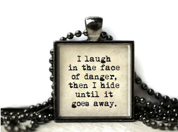 I Laugh In The Face Of Danger Quote: Funny Quote Laugh In The Face Of Danger Resin By WordBaubles