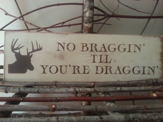 No braggin 39 til you 39 re draggin 39 hand painted by simplegalz for Fishing decor for man cave
