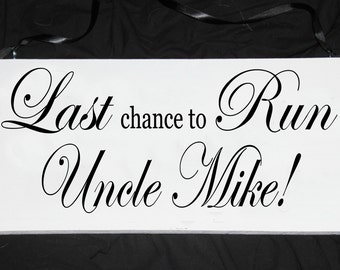 """Personalized last chance to run wedding sign - 8"""" x 16"""""""