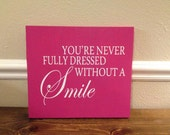 You're never Fully dressed without a smile, ready to hang canvas sign, vinyl letters, customizable, 11x14, 16x20, 22x28  wall art