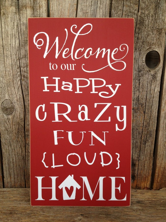 Welcome to our home sign decor