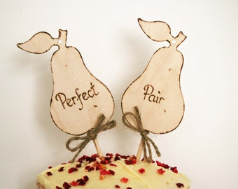 Perfect Pair - Cake Topper - Rustic Cake Topper - Wedding Cake Topper -Engagement Cake Topper