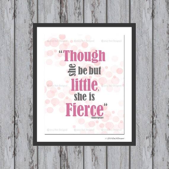Wall Print- Though She Be But Little, She is Fierce Print- Custom Colors- Childrens Wall Art- Shakespeare Quote