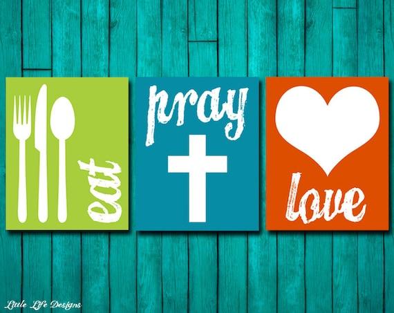 Eat Pray Love. Kitchen Decor. Dining Room Decor. Kitchen Wall