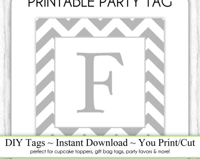 Instant Download - LETTER F, Chevron Party Tag, Monogram Party Tag, Gray Chevron Monogram, DIY Cupcake Topper, You Print, You Cut
