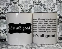 It's All Good Mug - Gift Mug for all - Black rim and Black handle - Made to Order with Free Gift Box