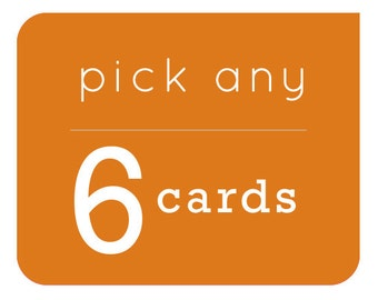 You Pick Any (6) Cards   //   Set of 6