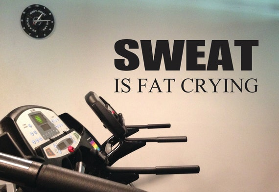 Sweat is Fat Crying. Wall Decor Vinyl Decal Gym Workout Motivation Quote 09