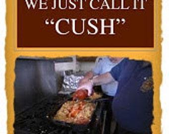 We Just Call It CUSH