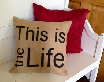 "Stenciled 18"" Burlap Pillow - Cabin Decor - Retirement Gift - Wedding Gift - Bridal Shower Gift"