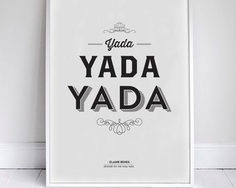 "Seinfeld Typographic Quote Poster - 11x17"" Yada Yada Yada"