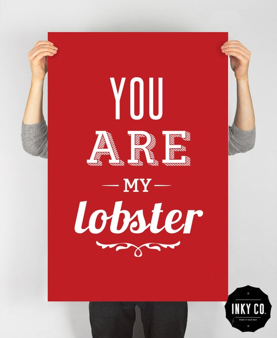 Typographic Quote, Printable File, Vintage Retro Poster - You are my lobster
