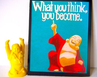 What You Think, You Become Buddha Unique Print