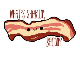 What's Shakin', Bacon Sticker