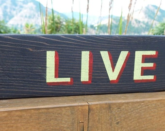 LIVE Sign - Inspirational - Motivation
