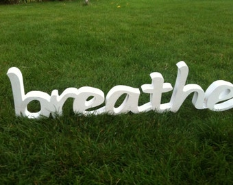Breathe Sign- Breathe Wall Decor- Breathe Handmade Wood Sign