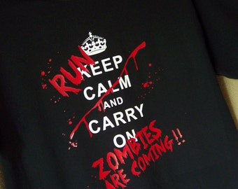 ZOMBIES ARE COMING Tshirt Keep Calm and Carry on Tshirt