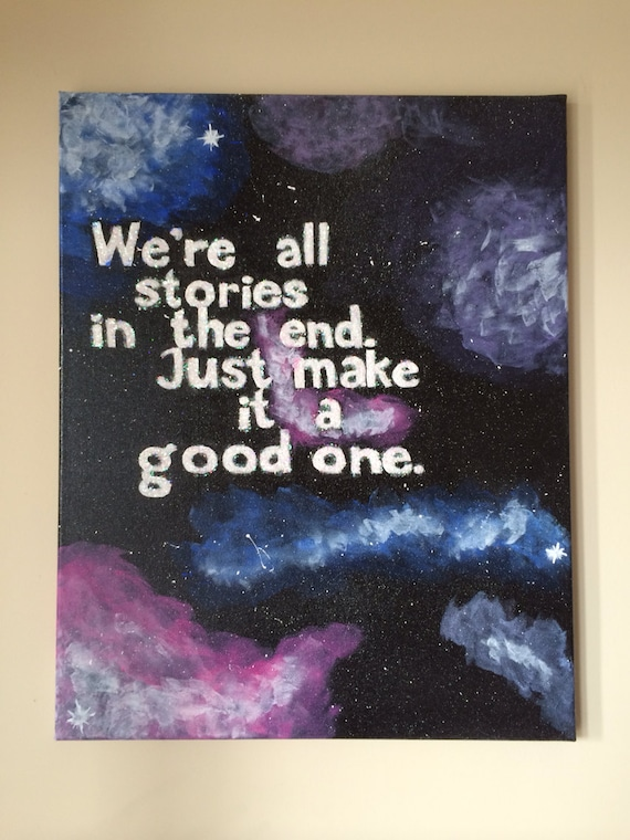 Items Similar To Doctor Who Quote Quot We Re All Stories In