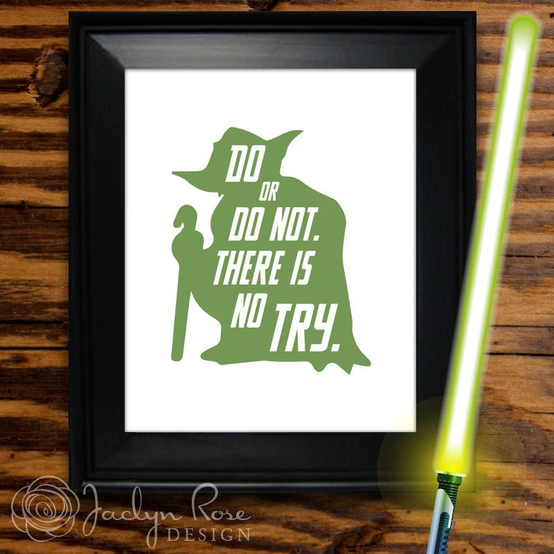 Yoda Quote There Is No Try: Yoda Star Wars Printable Do Or Do Not. There Is No