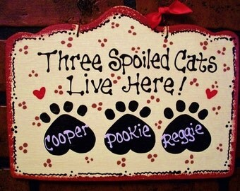 PERSONALIZED 3 Spoiled CATS SIGN Kennel Pet Plaque Groomer Wood Craft