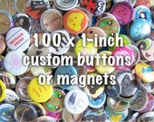 100 x 1-inch Custom Buttons - Free shipping within USA