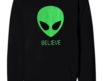 Alien BELIEVE 90's Sweater - UFO Martian Crewneck Sweatshirt - Unisex Sizes S, M, L, XL
