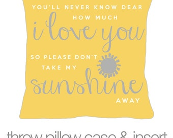 You are my sunshine COMPANION throw pillow with yellow fabric pillow case - gray yellow