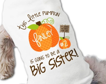 Dog big sister to be shirt - little pumpkin dog fall pregnancy announcement shirt