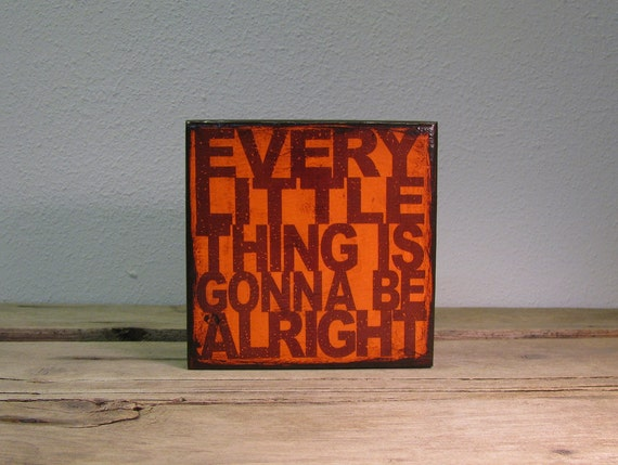 Bob Marley Lyric Typography Music Art Block Painting - Every Little Thing Is Gonna Be Alright - MatchBlox 1736