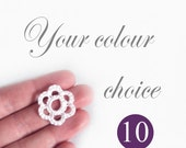 10 Flower Appliques - Your Choice Of Colours - Pick From A Variety Of Colours