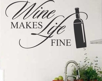 wine makes life quote kitchen decal vinyl wall lettering vinyl wall decals vinyl decals vinyl letters wall quotes wine lovers gift