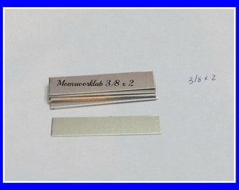 3/8 x 2 - 20 Gauge - Aluminum rectangles -  HEAVY DUTY - hand stamping blanks -metal blanks