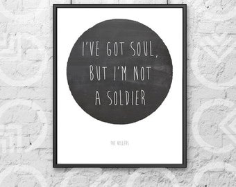 """Instant Download - Printable - 8""""x10"""" Art Print - """"I've got soul, but I'm not a soldier"""" on Chalkboard Circle - Killers Lyrics - Music Quote"""