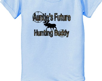 Aunties future Hunting buddy Bodysuit - with moose infant bodysuit - moose bodysuit - baby bodysuit - Aunt Bodysuit - auntie bodysuit