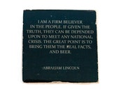 ABRAHAM LINCOLN Beer Quote Coaster (1 Black and White Stone Coaster) Barware & Home Decor